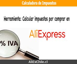 Calculadora de Impuestos en Chile al comprar en AliExpress